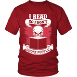 I read so i dont choke people Unisex T-shirt-For Reading Addicts