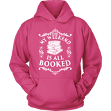 My weekend is all booked Hoodie-For Reading Addicts