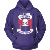 I read so i dont choke people Hoodie - Gifts For Reading Addicts