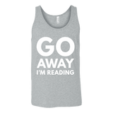 Go away I'm reading Unisex Tank - Gifts For Reading Addicts