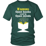 Warning! Open books lead to open minds Unisex T-shirt-For Reading Addicts
