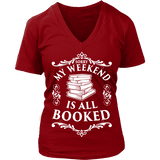My weekend is all booked V-neck - Gifts For Reading Addicts