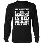 My Workout Is Reading In Bed Long Sleeves - Gifts For Reading Addicts