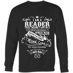 I am a reader Sweatshirt - Gifts For Reading Addicts