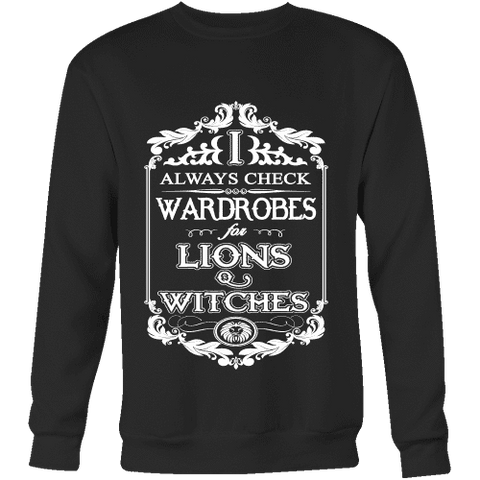 I always check Wardrobes for lions and witches, Sweatshirt - Gifts For Reading Addicts