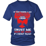 I'm crazy because i read ? Unisex T-shirt - Gifts For Reading Addicts