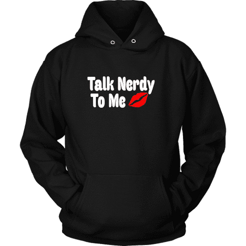 Talk Nerdy To Me Hoodie - Gifts For Reading Addicts