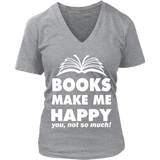 Books make me happy - V-neck - Gifts For Reading Addicts
