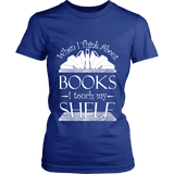 When I think about books I touch my Shelf, Fitted T-shirt - Gifts For Reading Addicts