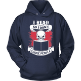 I read so i dont choke people Hoodie-For Reading Addicts