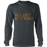 Boldly bookish Long Sleeve-For Reading Addicts