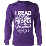 I read because punching people is frowned upon Long Sleeve-For Reading Addicts