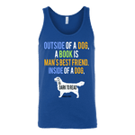 Outside of a dog a book is man's best friend Unisex Tank - Gifts For Reading Addicts