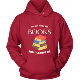I've Got really Big Books Hoodie - For reading addicts - T-shirt - 5
