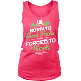 Born to read books forced to work Womens Tank-For Reading Addicts