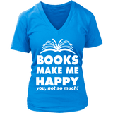 Books make me happy - V-neck-For Reading Addicts