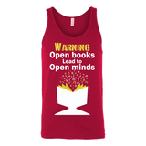 Warning! Open books lead to open minds Unisex Tank-For Reading Addicts