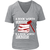 A book worth banning is a book worth reading V-neck - Gifts For Reading Addicts