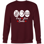 Peace, Love, Books Sweatshirt - Gifts For Reading Addicts