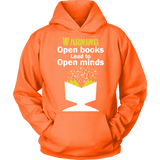 Warning! Open books lead to open minds Hoodie-For Reading Addicts