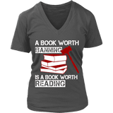 A book worth banning is a book worth reading V-neck-For Reading Addicts