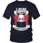 I read so i dont choke people Unisex T-shirt - Gifts For Reading Addicts