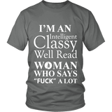 I'm an intelligent classy woman who says fuck alot Unisex T-shirt-For Reading Addicts