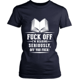Fuck off I'm reading Fitted T-shirt - Gifts For Reading Addicts