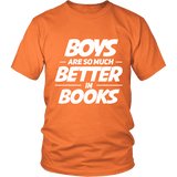 Boys are so much better in books Unisex T-shirt-For Reading Addicts