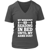 My Workout Is Reading In Bed V-neck-For Reading Addicts