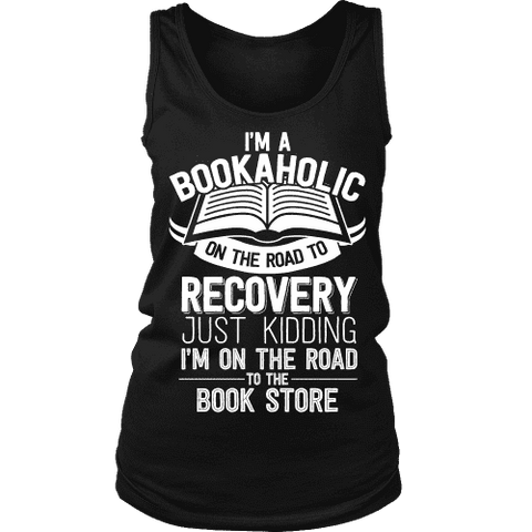 I'm a Bookaholic Womens Tank - Gifts For Reading Addicts