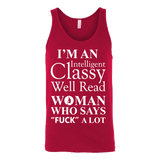 I'm an intelligent classy woman who says fuck alot Unisex Tank-For Reading Addicts