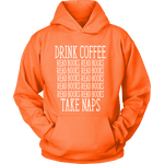 Drink Coffee, Read books, Take naps Hoodie - Gifts For Reading Addicts