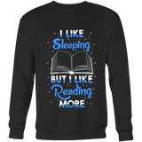 I Like Sleeping, But I Like Reading More Sweatshirt - Gifts For Reading Addicts