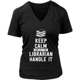 Keep calm and let the librarian handle it V-neck - Gifts For Reading Addicts