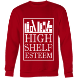 High Shelf Esteem Sweatshirt-For Reading Addicts