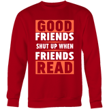 Good friends shut up-For Reading Addicts