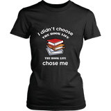 I Didn't Choose The Book Life Fitted T-shirt - For reading addicts - Womens Tees - 1