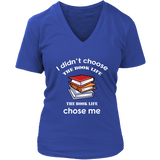 I Didn't Choose The Book Life V-neck - For reading addicts - V-neck Tee - 5