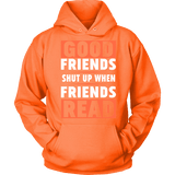Good friends shut up when friends are reading Hoodie - Gifts For Reading Addicts