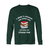 I Didn't Choose The Book Life Sweatshirt - For reading addicts - Sweaters - 3