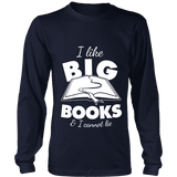 I like big books and i cannot lie Long Sleeve - Gifts For Reading Addicts