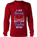 I Like Sleeping, But I Like Reading More Long Sleeve - Gifts For Reading Addicts