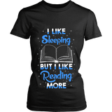 I Like Sleeping, But I Like Reading More Fitted T-shirt-For Reading Addicts