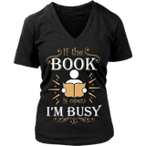 If The Book is Open I'm Busy V-neck-For Reading Addicts