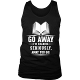 Go away, I'm reading Mens Tank-For Reading Addicts