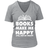 Books make me happy V-neck-For Reading Addicts