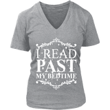 I read past my bed time V-neck - Gifts For Reading Addicts