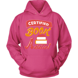 Certified book addict Hoodie-For Reading Addicts