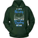 I Like Sleeping, But I Like Reading More Hoodie - Gifts For Reading Addicts